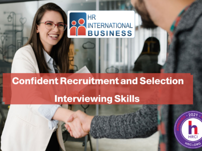 Confident Recruitment and Selection Interviewing Skills