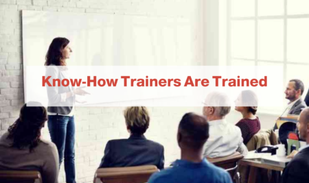 Know-How Trainers Are Trained